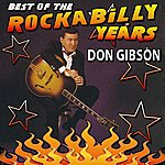 Don Gibson Best Of The Rockabilly Years