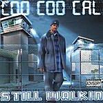 Coo Coo Cal Still Walkin (Parental Advisory)