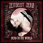 Zeitgeist Zero Dead To The World