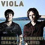 Viola Shimmery Summery (Sha-La-La Love) (Single)
