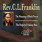 Rev. C.L. Franklin The Meaning Of Black Power - The Project Of Making Man