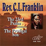 Rev. C.L. Franklin The 23rd Psalm - The Prodigal Son