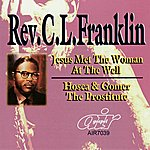 Rev. C.L. Franklin Jesus Met The Woman At The Well - Hosea And Gomer The Prostitute