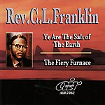 Rev. C.L. Franklin Ye Are The Salt Of The Earth - The Fiery Furnace