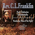 Rev. C.L. Franklin Paul's Meditation On Immortality - Watchman What Of The Night