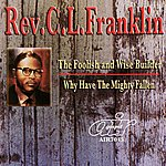 Rev. C.L. Franklin The Foolish And Wise Builder - Why The Mighty Have Fallen