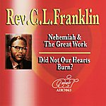 Rev. C.L. Franklin Nehemiah And The Great Work - Did Not Our Heart Burn