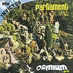 Parliament Osmium...Plus