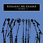 Straight No Chaser Six Pack EP
