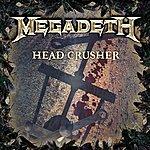 Megadeth Head Crusher (Single)