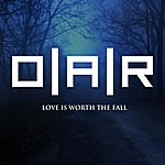 O.A.R. Love Is Worth The Fall (Single)