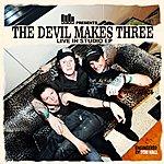 The Devil Makes Three Kexp Presents The Devil Makes Three Live In Studio EP