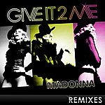 Madonna Give It 2 Me - The Remixes