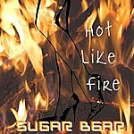Sugar Bear Hot Like Fire