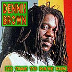 Dennis Brown It's Time To Have Fun