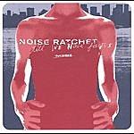 Noise Ratchet Till We Have Faces