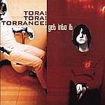 Tora! Tora! Torrance! Get Into It