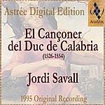 Jordi Savall El Cançoner Del Duc De Calabria (1526-1554)