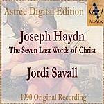 Jordi Savall Joseph Haydn: The Seven Last Words Of Christ