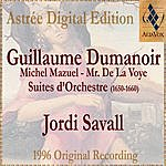 Jordi Savall Dumanoir: Suites D'orchestre