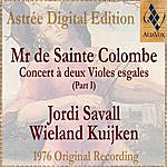 Jordi Savall Mr De Sainte Colombe: Concerts À Deux Violes Esgales (Vol. I)
