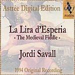 Jordi Savall La Lira D'esperia (La Vièle Médiévale / The Medieval Fiddle)