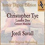 Jordi Savall Christopher Tye: Lawdes Deo (Consort Music)
