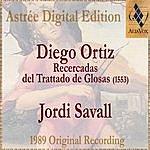 Jordi Savall Diego Ortiz: Recercadas Del Trattado De Glosas