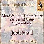 Jordi Savall Marc-Antoine Charpentier: Canticum Ad Beatam Virginem Mariam