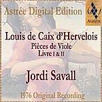 Jordi Savall Louis De Caix D'hervelois: Pièces De Viole