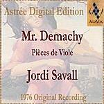 Jordi Savall Mr Demachy: Pièces De Viole
