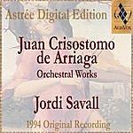 Jordi Savall Juan Crisostomo De Arriaga: Symphony
