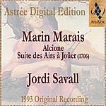 Jordi Savall Marin Marais: Alcione - Suite Des Airs À Joüer (1706)