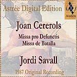 Jordi Savall Joan Cererols: Missa Pro Defunctis / Missa De Batalla
