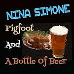 Nina Simone Gimme A Pigfoot (And A Bottle Of Beer)/Fine And Mellow