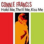 Connie Francis Hold Me, Thrill Me, Kiss Me/Among My Souvenirs