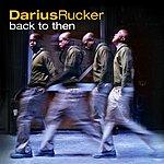 Darius Rucker Back To Then