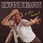 Ethan Freeman Is This Home?