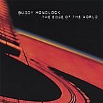 Buddy Mondlock The Edge Of The World