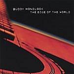 Buddy Mondlock The Edge Of The World