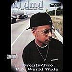 DJ DMD Twenty-Two P.a. World Wide