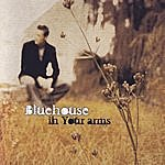 Blue House In Your Arms