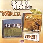 Osvaldo Pugliese Osvaldo Pugliese: Discografía Completa Vol.1