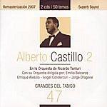 Alberto Castillo Grandes Del Tango 47 - Alberto Castillo 2