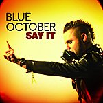 Blue October Say It (International Version)(Single)