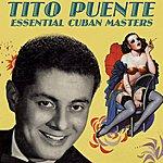 Tito Puente Essential Cuban Masters