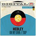Hedley On My Own/Trip (Digital 45)