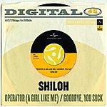 Shiloh Operator (A Girl Like Me)/Goodbye, You Suck (Digital 45)