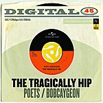 The Tragically Hip Poets/Bobcaygeon (Digital 45)