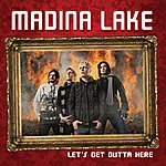 Madina Lake Let's Get Outta Here (Single)